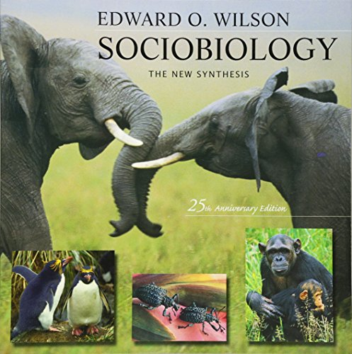 Sociobiology: The New Synthesis, Twenty-Fifth Anniversary Edition, by Edward O. Wilson