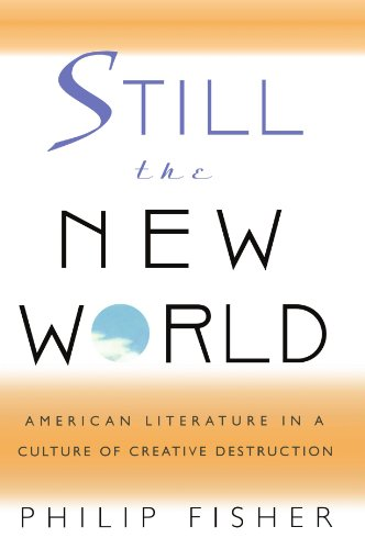 Still the New World:  American Literature in a Culture of Creative Destruction