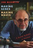 Making Genes, Making Waves: A Social Activist in Science