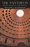 The Pantheon: Design, Meaning, and Progeny