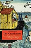 View at Amazon: The Creationists: From Scientific Creationism to Intelligent Design, Expanded Edition