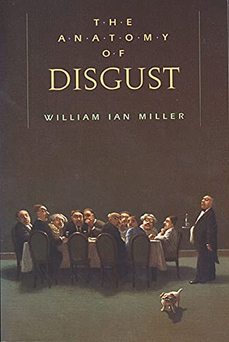 The Anatomy of Disgust, by Miller, W.I.