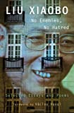 Cover Image of No Enemies, No Hatred: Selected Essays and Poems by Xiaobo Liu published by Belknap Press of Harvard University Press