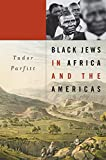 Black Jews in Africa and the Americas (The Nathan I. Huggins Lectures) by Tudor Parfitt