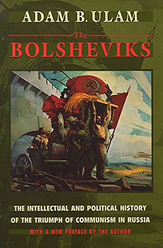 The Bolsheviks: The Intellectual and Political History of the Triumph of Communism in Russia, Ulam, Adam B.