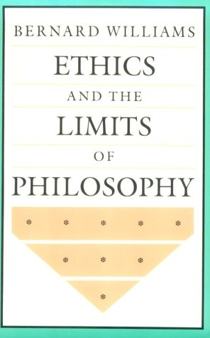 Ethics and the Limits of Philosophy, by Williams, B.