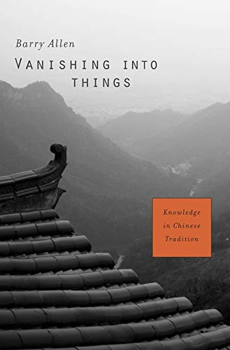 PDF Vanishing into Things Knowledge in Chinese Tradition