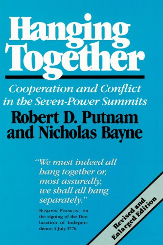 Hanging Together: Cooperation and Conflict in the The Seven-Power Summits, Revised and Enlarged Edition