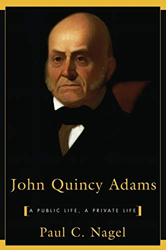 the failures and success in the life of john quincy adams Now, look again at abigail's letter to young john quincy  and the looming  possibility of failure than by applause and a sunny outlook  no wonder, then,  that young john quincy adams grew to become a successful life-long.
