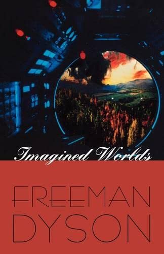 Imagined Worlds, by Dyson, F.