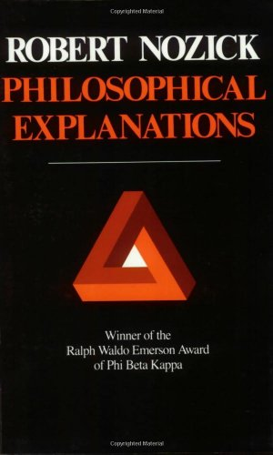 Philosophical Explanations, by Nozick, R.