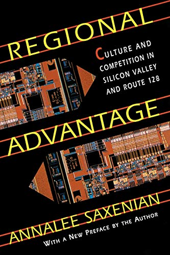 777. Regional Advantage: Culture and Competition in Silicon Valley and Route 128