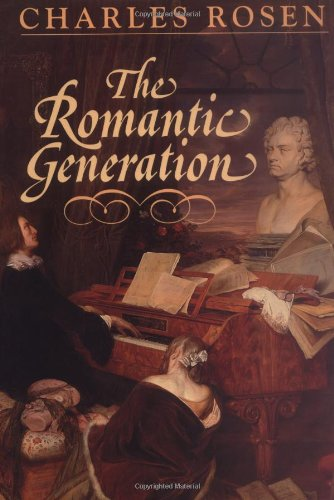 The Romantic Generation (Charles Eliot Norton Lectures)