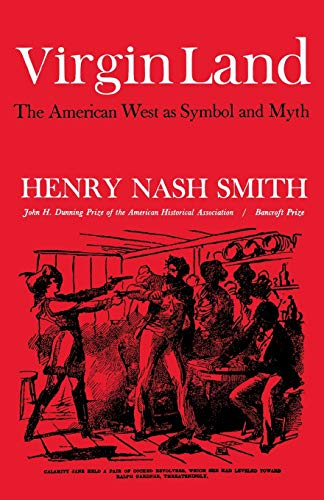 Virgin Land: The American West as Symbol and Myth (Harvard Paperback, HP 21), Smith, Henry Nash