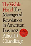 Buy The Visible Hand: The Managerial Revolution in American Business from Amazon