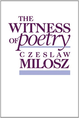 The Witness of Poetry (The Charles Eliot Norton Lectures), Milosz, Czeslaw