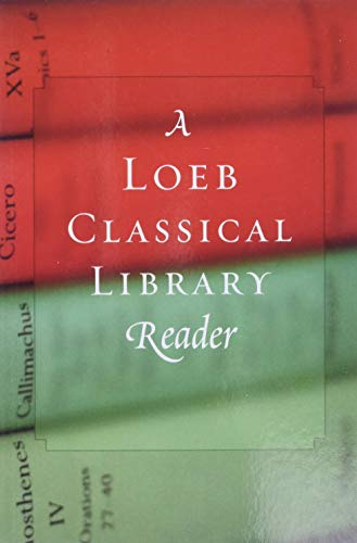 A Loeb Classical Library Reader Loeb Classical Library