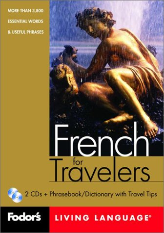 Fodor's French for Travelers : More than 3,800 Essential Words and Useful Phrases (Book & CD)