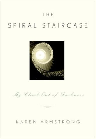 The Spiral Staircase: My Climb out of Darkness by Karen Armstrong