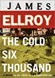 Cover Image of The Cold Six Thousand: A Novel by James Ellroy published by Knopf