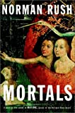 Book Cover: MORTALS by Norman Rush