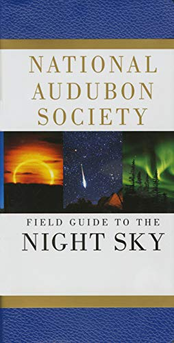 National Audubon Society Field Guide to the Night Sky (Audubon Society Field Guide Series), NATIONAL AUDUBON SOCIETY