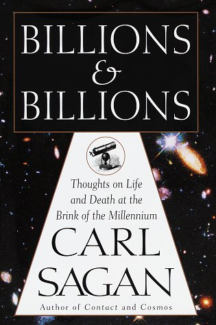 Billions and Billions:: Thoughts on Life and Death at the Brink of the Millennium, Sagan, Carl