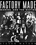 Factory Made : Warhol and the Sixties