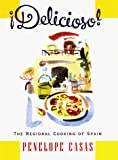 Delicioso! The Regional Cooking of Spain