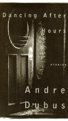 Dancing After Hours: Stories, Dubus, Andre