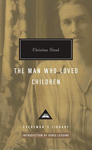 The Man Who Loved Children (Everyman's Library Classics & Contemporary Classics), Stead, Christina