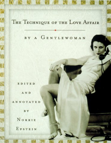 The Technique of the Love Affair by a Gentlewoman, Doris Langley Moore