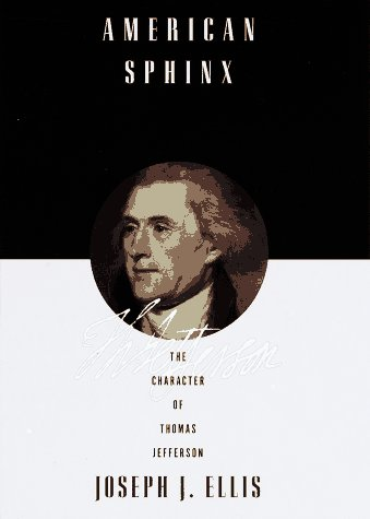 American Sphinx: The Character of Thomas Jefferson, Ellis, Joseph J.