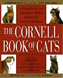The Cornell Books of Cats : The Comprehensive and Authoritative Medical Reference for Every Cat and Kitten