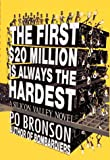 Buy First $20 Million Is Always the Hardest:, The : A Silicon Valley Novel from Amazon