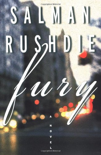 Fury: A Novel, Rushdie, Salman