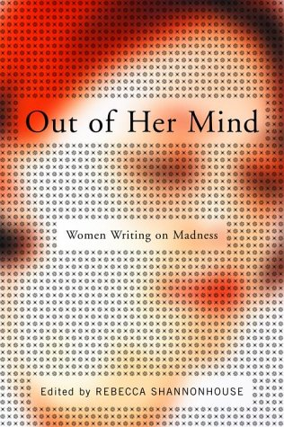 Out of Her Mind: Women Writing on Madness (Modern Library), Shannonhouse, Rebecca