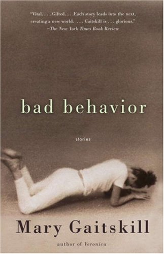 Bad Behavior, Gaitskill, Mary