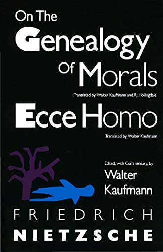 On the Genealogy of Morals and Ecce Homo, Nietzsche, Friedrich