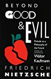 Beyond Good & Evil : Prelude to a Philosophy of the Future/WALTER KAUFMANN