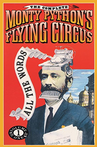 The Complete Monty Python's Flying Circus; All the Words Volume One, Graham Chapman; Eric Idle; Terry Gilliam; Terry Jones; John Cleese; Michael Palin