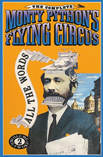 The Complete Monty Python's Flying Circus : All the Words, Volume 2, Monty Python; Chapman, Graham; Idle, Eric; Gillian, Terry; Jones, Terry