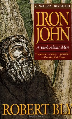 Iron John: A Book About Men, Bly, Robert