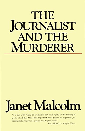 The Journalist and the Murderer, by Malcolm, J.