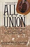 All for the Union : The Civil War Diary & Letters of Elisha Hunt Rhodes (Vintage Civil War Library)