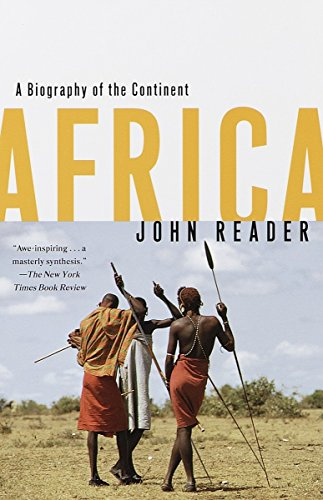 Africa: A Biography of the Continent - John Reader