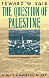 The Question of Palestine - by Edward W. Said
