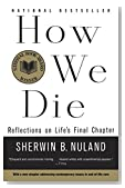 Cover of How We Die: Reflections of Life's Final Chapter by Sherwin B. Nuland