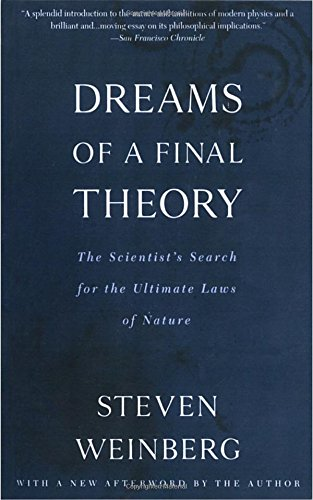 Dreams of a Final Theory, by Weinberg, S.