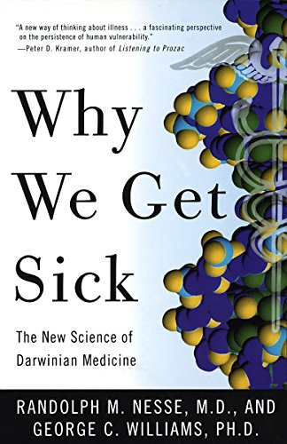 Why We Get Sick, by Nesse, Randolphe M. & Williams, George C.